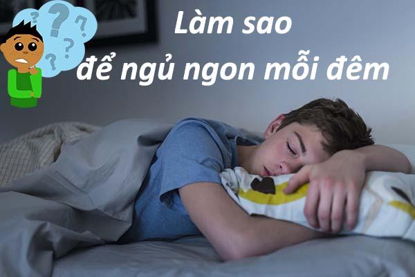 cách để ngủ ngon mỗi ngày